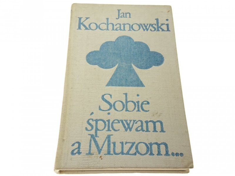 SOBIE ŚPIEWAM A MUZOM... - Jan Kochanowski (1972)