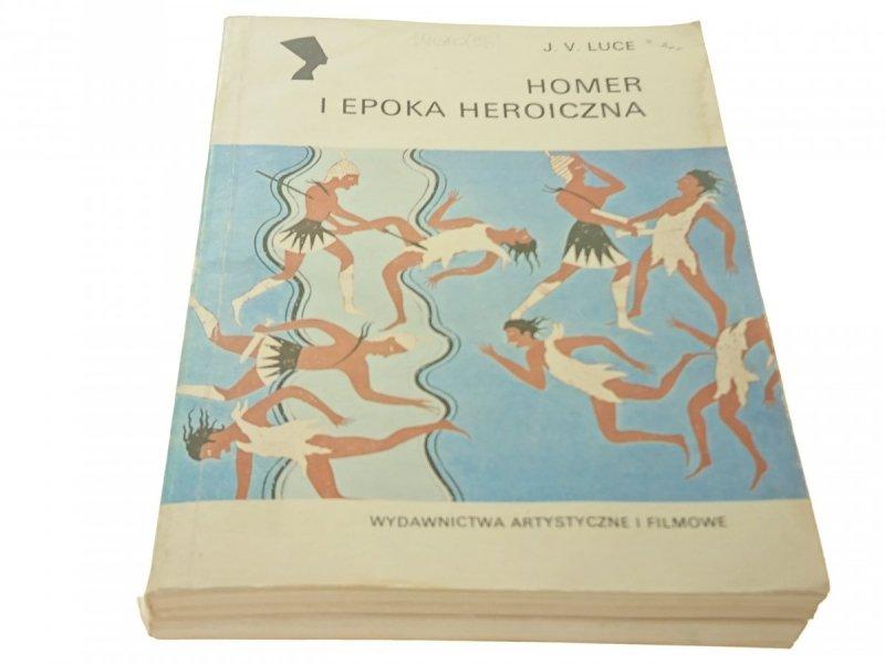 HOMER I EPOKA HEROICZNA - J. V. Luce