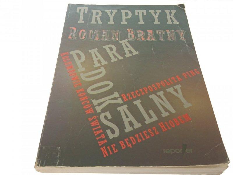 TRYPTYK PARADOKSALNY - ROMAN BRATNY