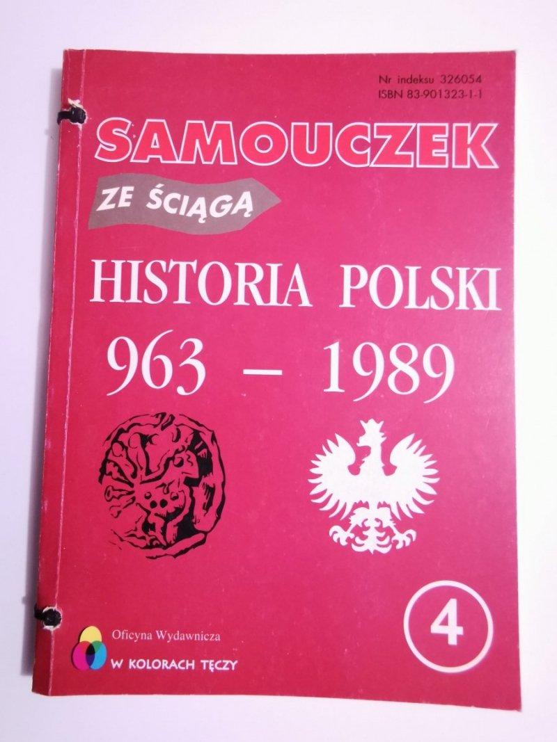 SAMOUCZEK ZE ŚCIĄGĄ. HISTORIA POLSKI 963-1989 1995