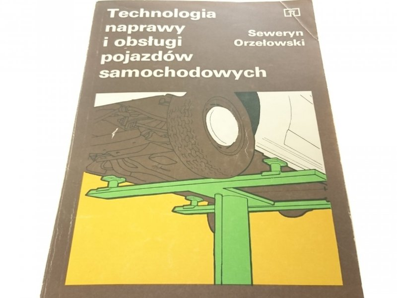 TECHNOLOGIA NAPRAWY I OBSŁUGI POJAZDÓW..Orzełowski