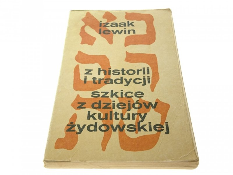 Z HISTORII I TRADYCJI. SZKICE Z DZIEJÓW KULTURY Ż.