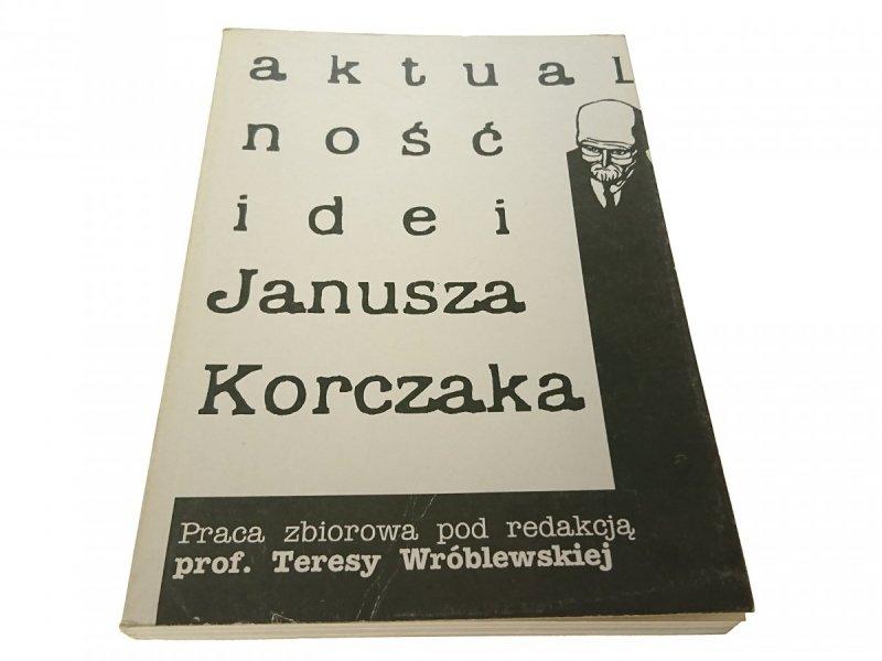 AKTUALNOŚĆ IDEI JANUSZA KORCZAKA 1993