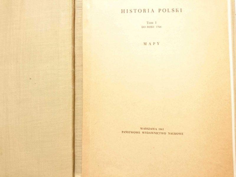 HISTORIA POLSKI TOM I DO ROKU 1764 CZĘŚĆ III - red. Henryk Łomiański 1961
