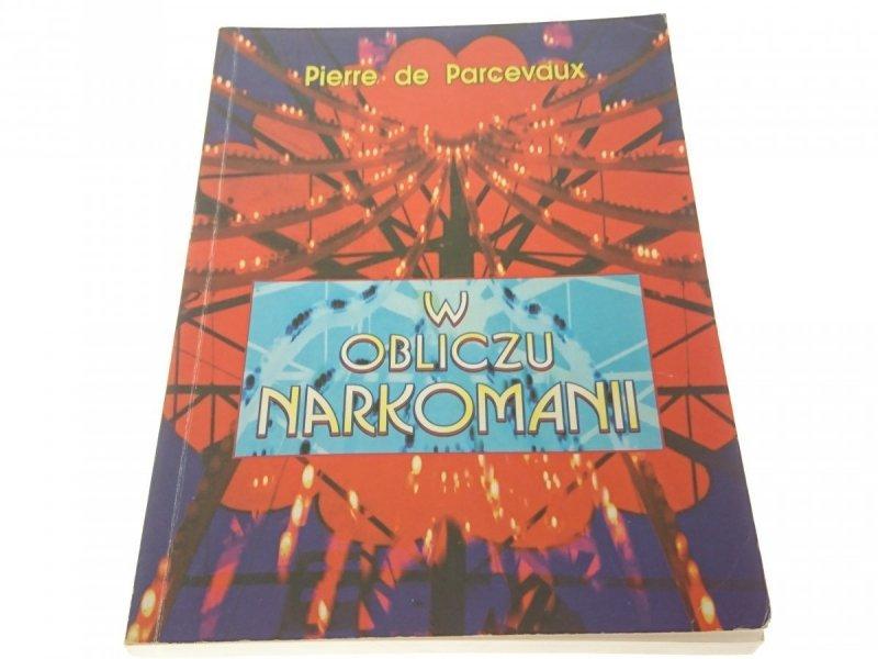 W OBLICZU NARKOMANII - PIERRE DE PARCEVAUX