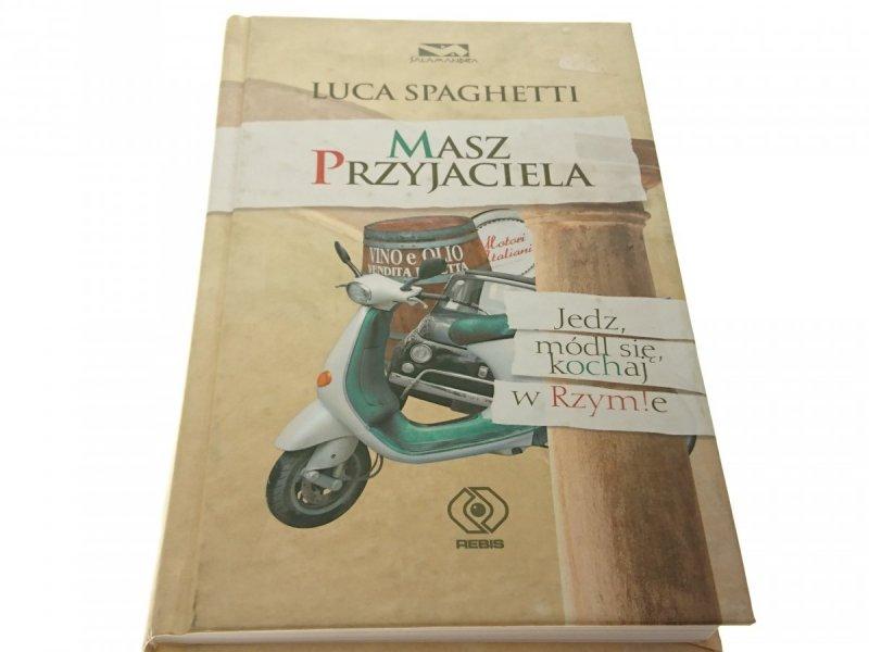 MASZ PRZYJACIELA - Luca Spaghetti