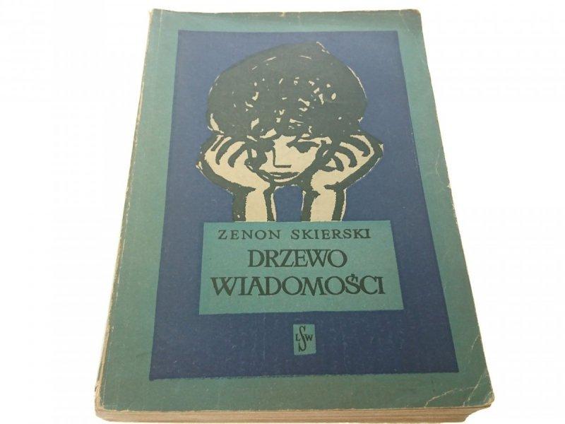 DRZEWO WIADOMOŚCI - Zenon Skierski