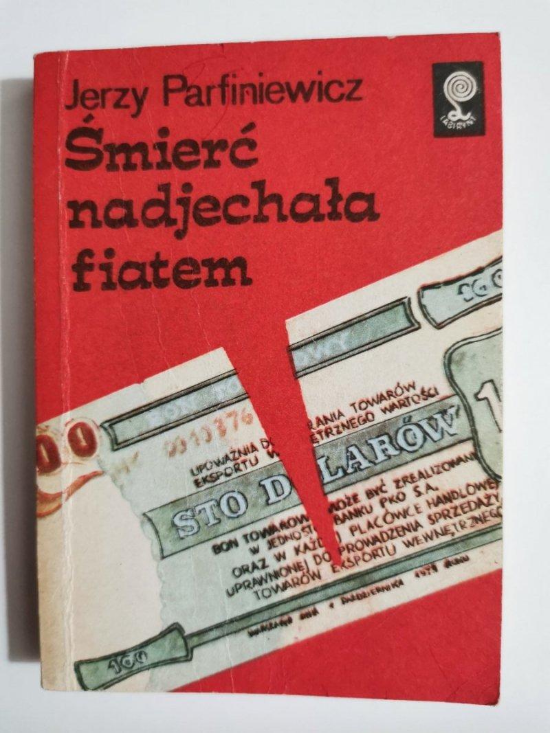 ŚMIERĆ NADJECHAŁA FIATEM - Jerzy Parfiniewicz 1988
