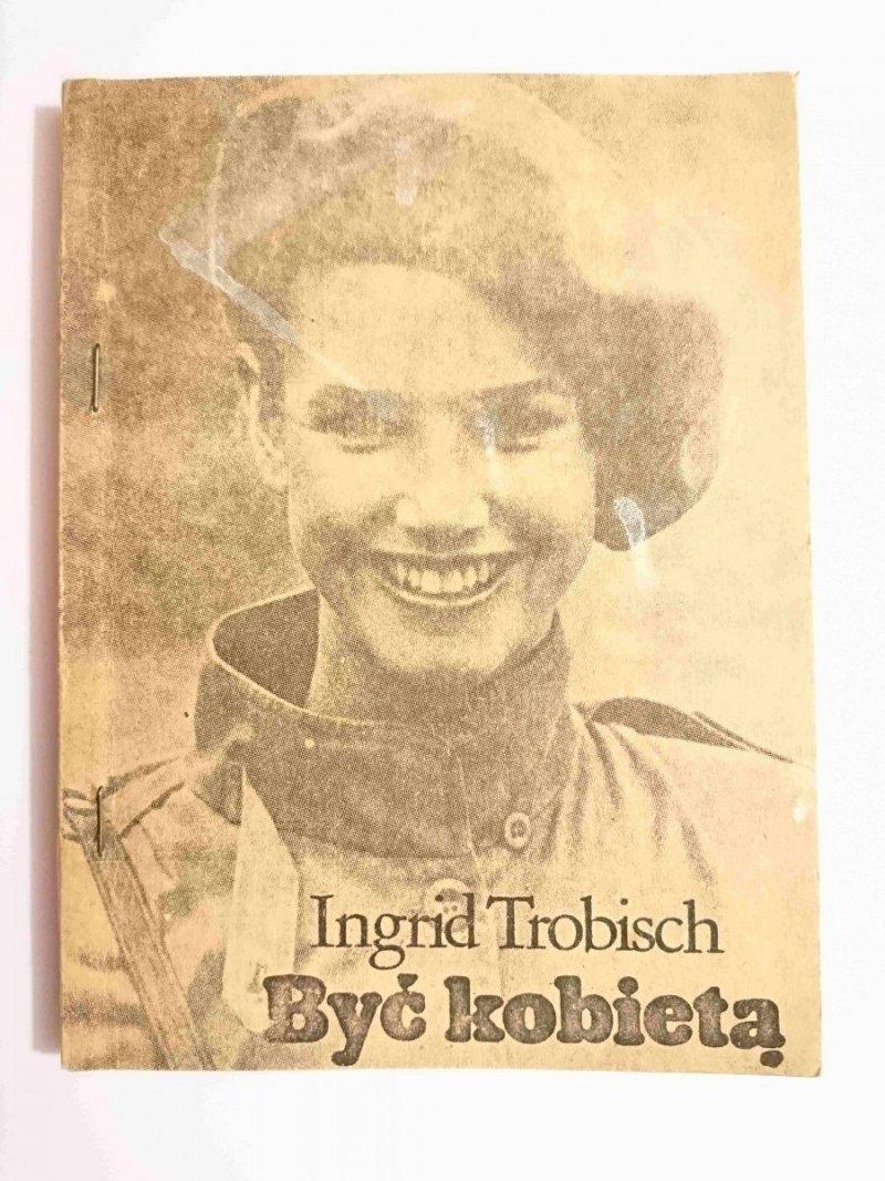 BYĆ KOBIETĄ - Ingrid Trobisch