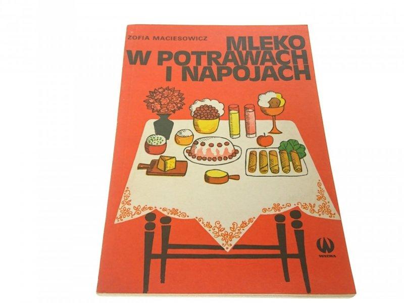 MLEKO W POTRAWACH I NAPOJACH - Zofia Maciesowicz