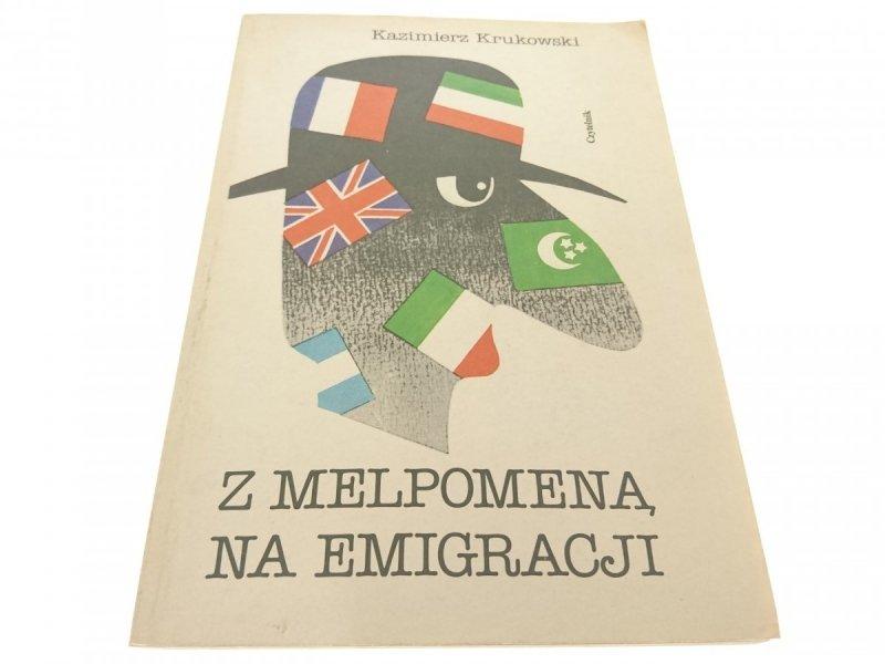 Z MELPOMENA NA EMIGRACJI - Kazimierz Krukowski