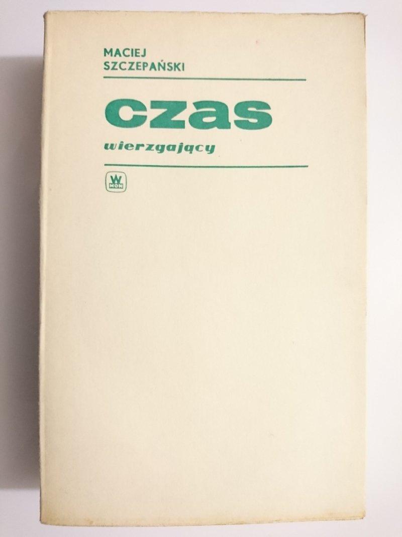 CZAS WIERZGAJĄCY - Maciej Szczepański 1973