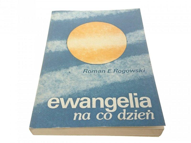EWANGELIA NA CO DZIEŃ - Roman E. Rogowski
