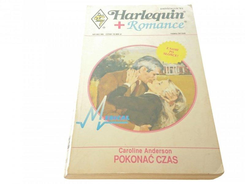 POKONAĆ CZAS - Caroline Anderson 1993