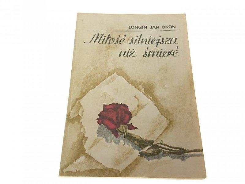 MIŁOŚĆ SILNIEJSZA NIŻ ŚMIERĆ - Longin Jan Okoń '88