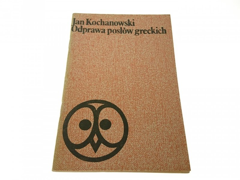 ODPRAWA POSŁÓW GRECKICH - Jan Kochanowski