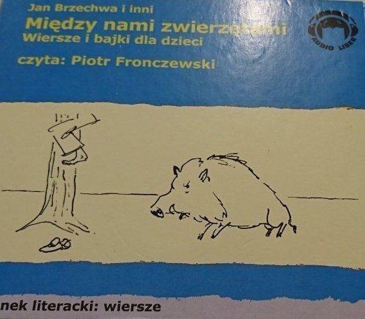 MIĘDZY NAMI ZWIERZĘTAMI czyta Piotr Fronczewski