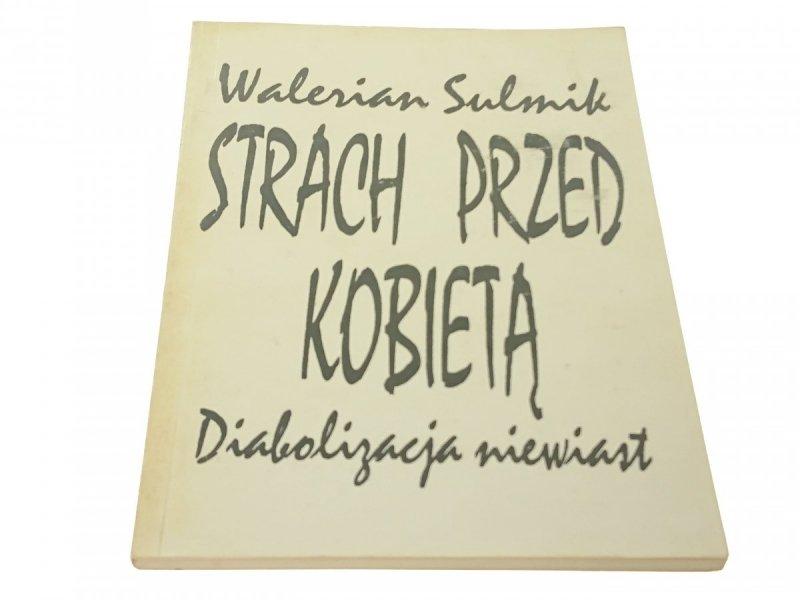 STRACH PRZED KOBIETĄ - Walerian Sulmik