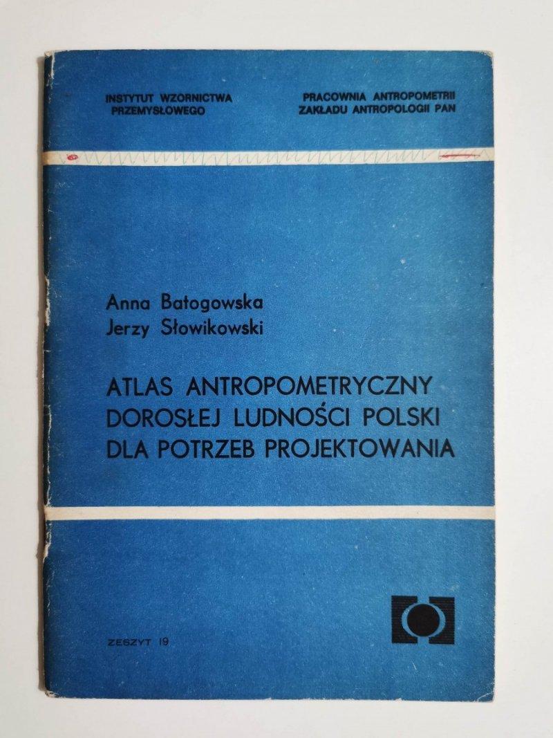 ATLAS ANTROPOMETRYCZNY DOROSŁEJ LUDNOŚCI POLSKI DLA POTRZEB PROJETKOWANIA 1974