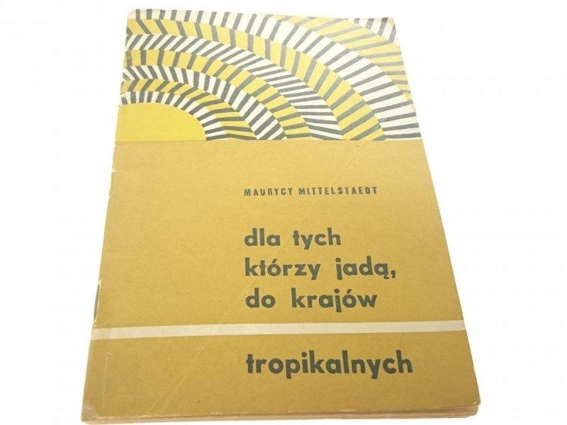 DLA TYCH KTÓRZY JADĄ, DO KRAJÓW TROPIKALNYCH 1967