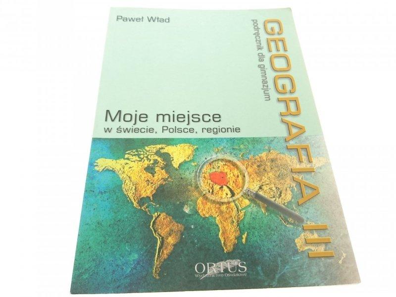 GEOGRAFIA. MOJE MIEJSCE W ŚWIECIE... - Wład (2005)