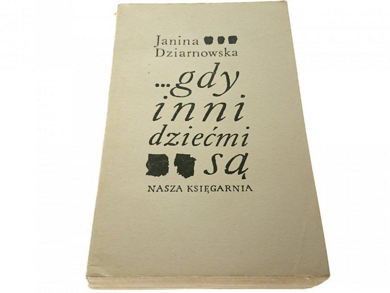 GDY INNI DZIEĆMI SĄ - Janina Dziarnowska (V, 1969)