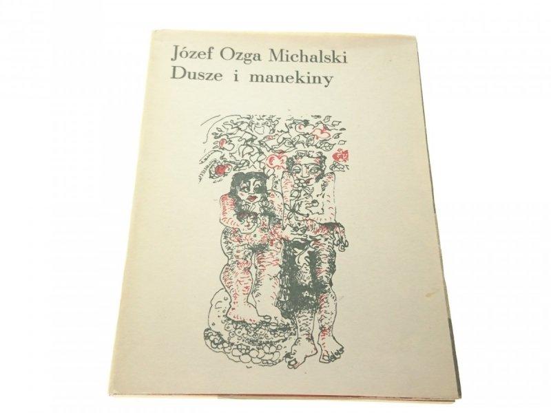 DUSZE I MANEKINY - Józef Ozga Michalski (1981)