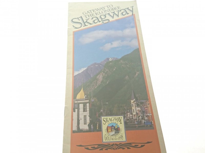 GATEWAY TO THE KLONDIKE SKAGWAY 1990