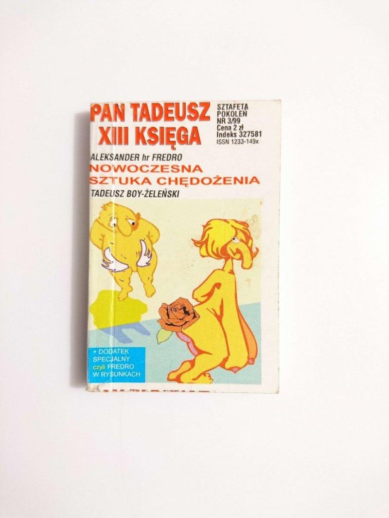 PAN TADEUSZ XIII KSIĘGA / NOWOCZESNA SZTUKA CHĘDOŻENIA - 1999