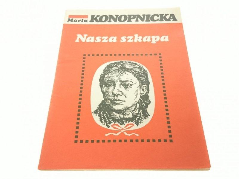 NASZA SZKAPA - Maria Konopnicka (Wydanie V 1982)