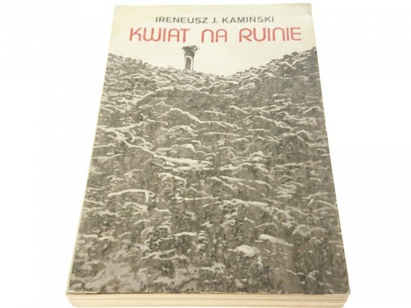 KWIAT NA RUINIE - Ireneusz J. Kamiński