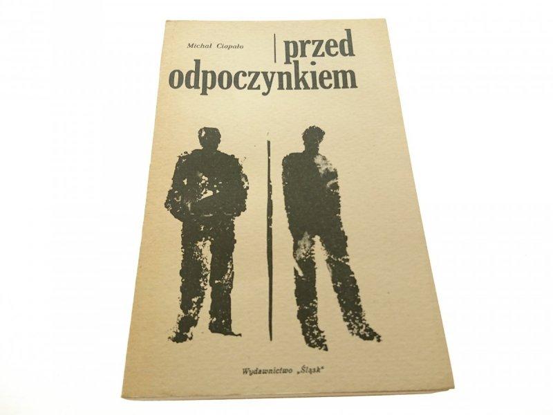 PRZED ODPOCZYNKIEM - Michał Ciapało 1965
