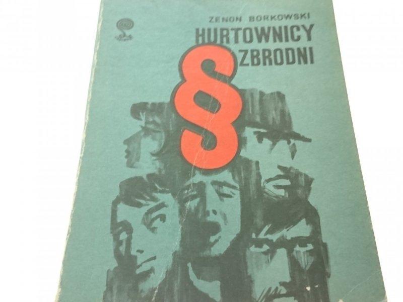 HURTOWNICY ZBRODNI - Zenon Borkowski