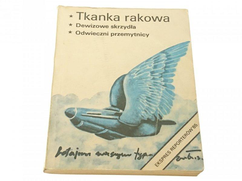 EKSPRES REPORTERÓW '85: TKANKA RAKOWA