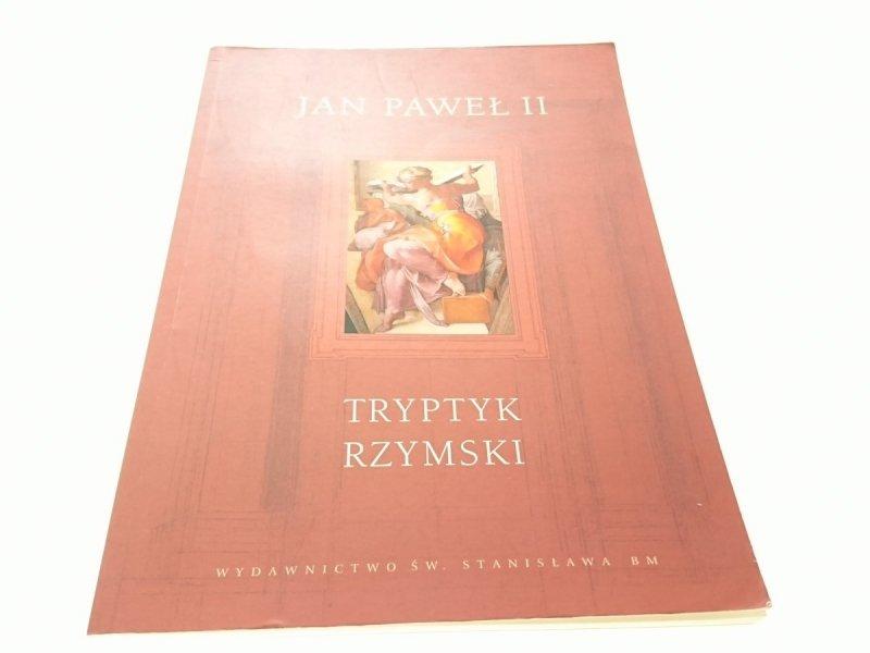 TRYPTYK RZYMSKI. MEDYTACJE - Jan Paweł II
