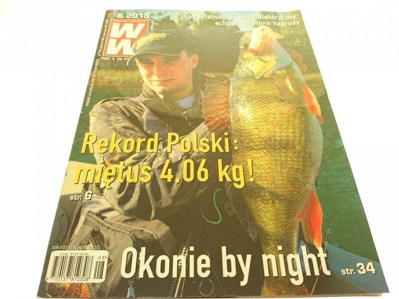 WIADOMOŚCI WĘDKARSKIE (770) 8.2013 REKORD POLSKI