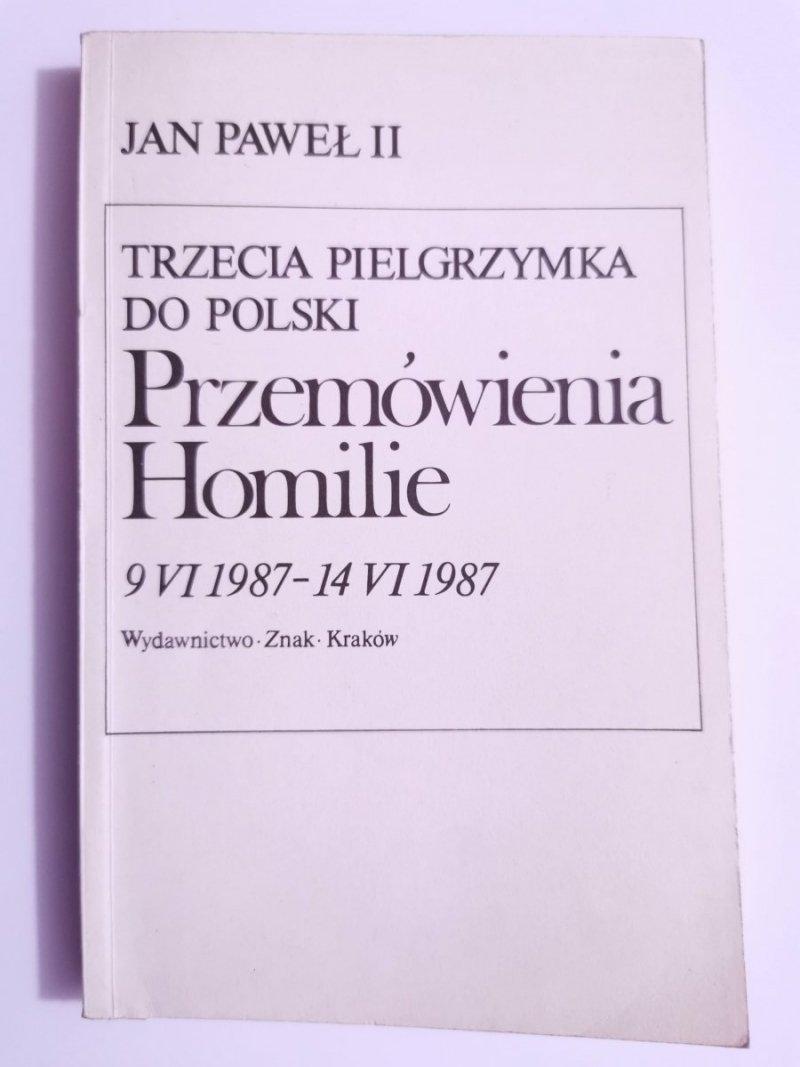 JAN PAWEŁ II TRZECIA PIELGRZYMKA DO POLSKI. PRZEMÓWIENIA HOMILIE 9 VI 1987 - 14 VI 19871987