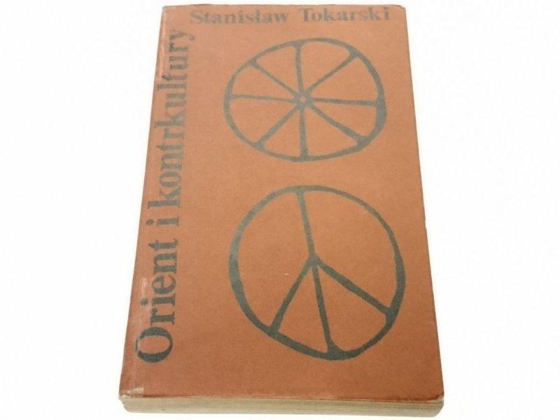 ORIENT I KONTRKULTURY - S. TOKARSKI