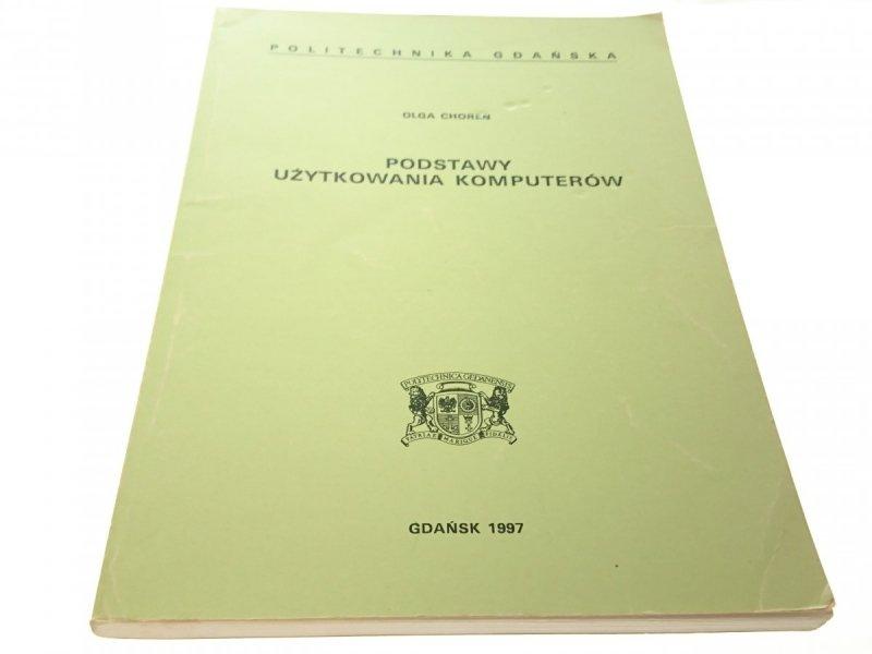 PODSTAWY UŻYTKOWANIA KOMPUTERÓW - Olga Choreń 1997