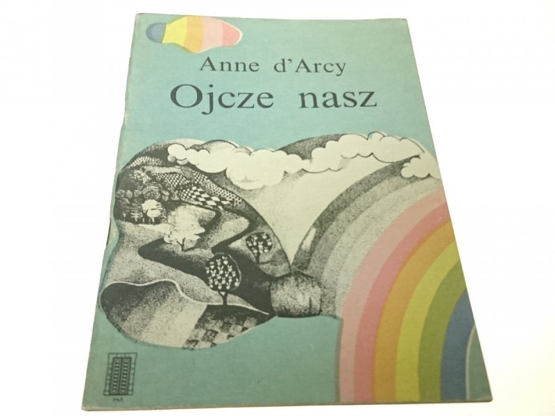 OJCZE NASZ - Anne d'Arcy (1987)