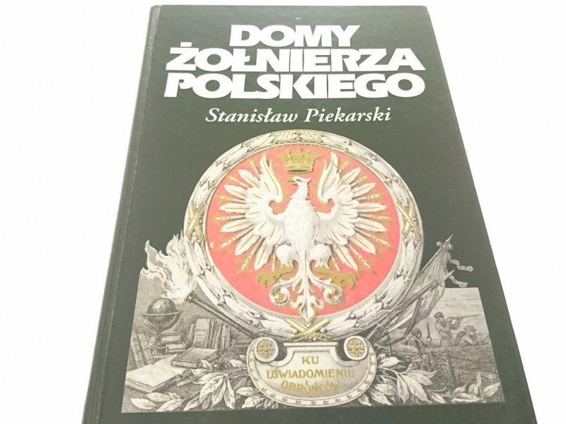 DOMY ŻOŁNIERZA POLSKIEGO - Piekarski (z dedykacją)