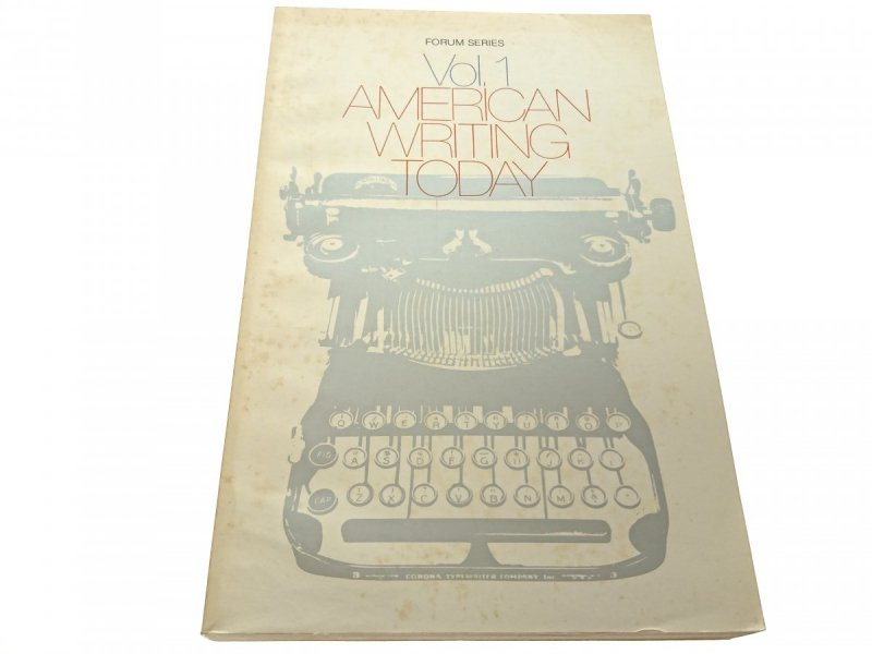 FORUM SERIES VOL. 1 AMERICAN WRITING TODAY 1982