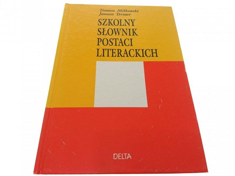 SZKOLNY SŁOWNIK POSTACI LITERACKICH - Miłkowski