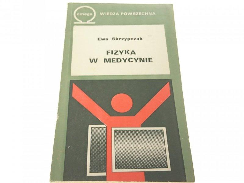 FIZYKA W MEDYCYNIE - Ewa Skrzypczak 1982