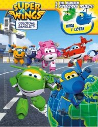 Super Wings Odlotowe samoloty magazyn 4/2018 + Mira i Lotek