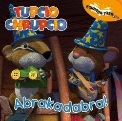 Tupcio Chrupcio Pewnego razu… Abrakadabra