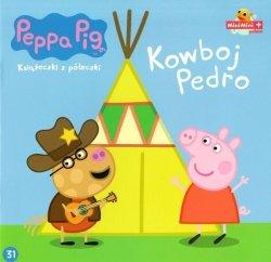 Świnka Peppa Książeczki z półeczki 31 Kowboj Pedro