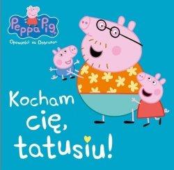 Świnka Peppa Opowieści na Dobranoc 8 Kocham cię, tatusiu!