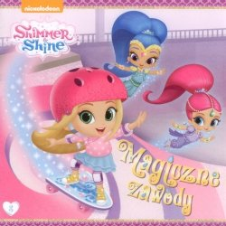 Shimmer i Shine 3 Magiczne zawody