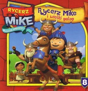 Rycerz Mike Magiczne opowieści 8 Rycerz Mike i wielki galop